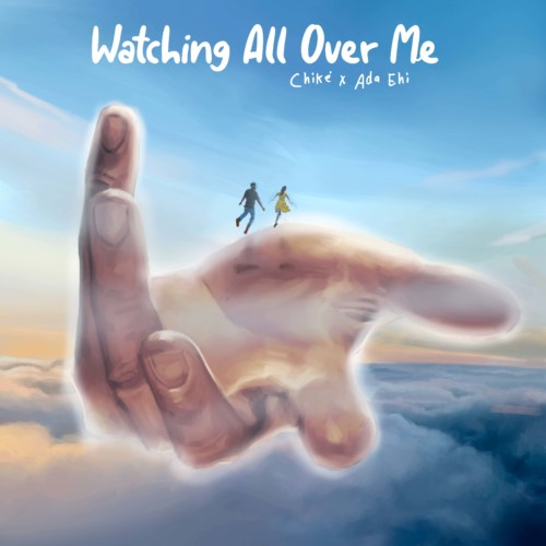 Chike Ft. Ada Ehi – Watching All over Me MP3 DOWNLOAD (Official Music) song