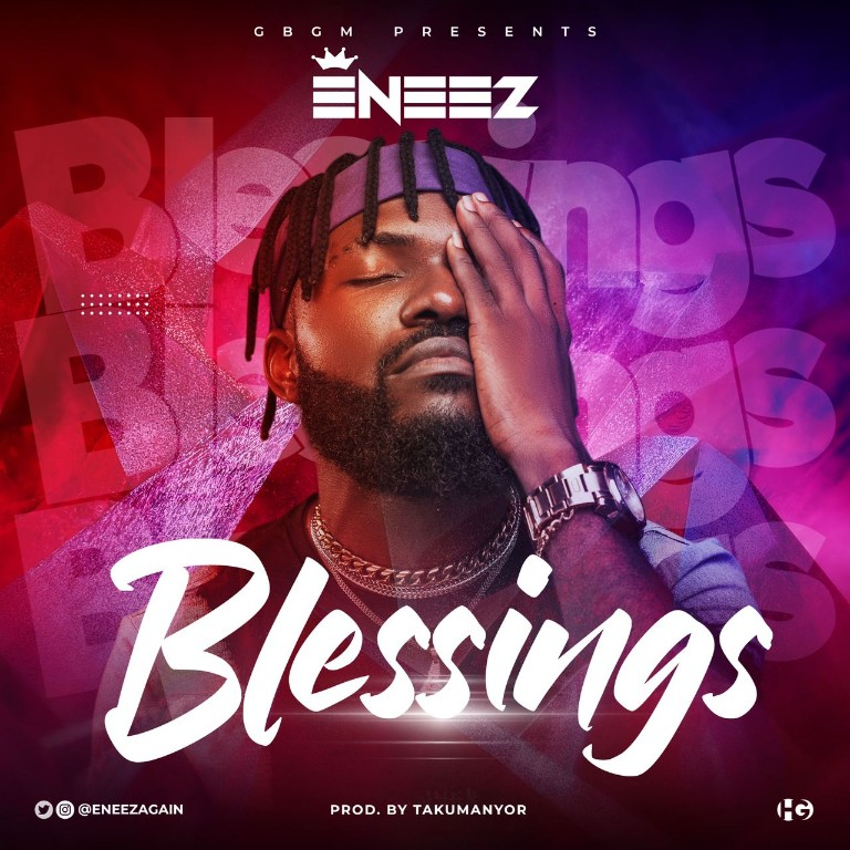 Eneez – Blessings MP3 DOWNLOAD (Official Music) song